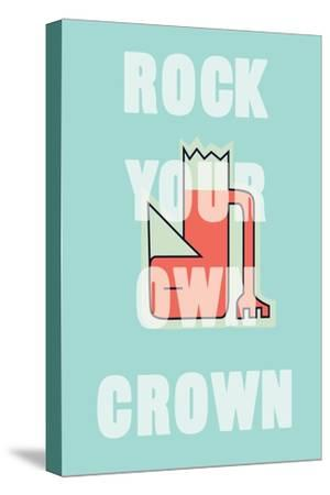 Annimo Rock Your Own Crown--Stretched Canvas Print