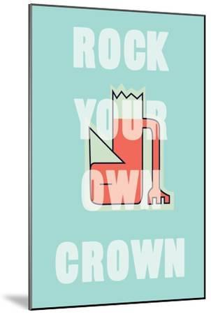 Annimo Rock Your Own Crown--Mounted Art Print