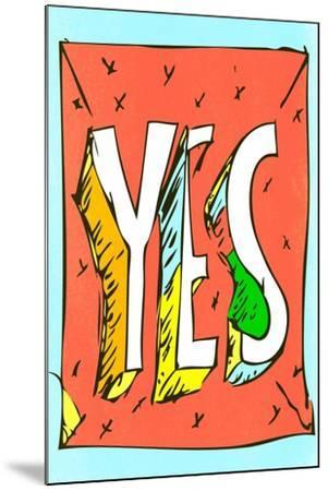 Yes by Annimo--Mounted Art Print