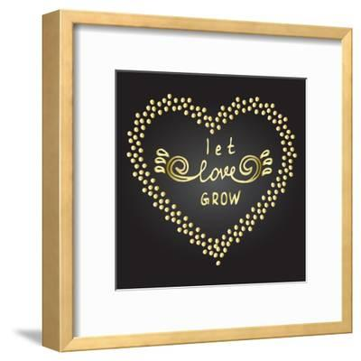 Inspiration Quote Let Love Grow-ZenFruitGraphics-Framed Art Print