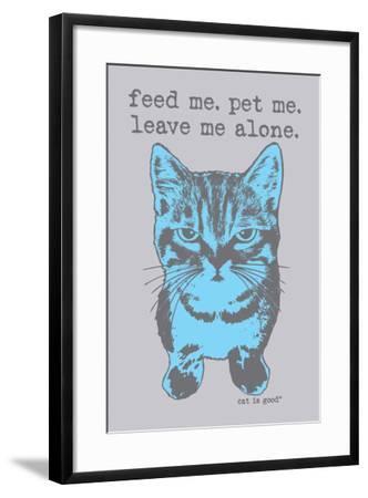 Feed Me Pet Me-Cat is Good-Framed Art Print