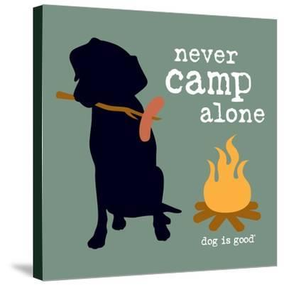 Never Camp Alone-Dog is Good-Stretched Canvas Print