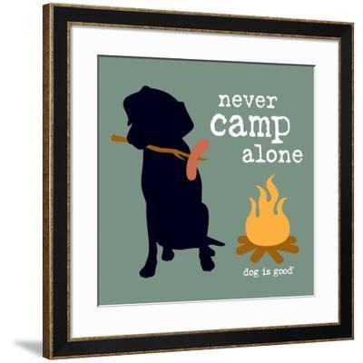 Never Camp Alone-Dog is Good-Framed Art Print