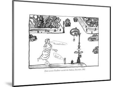 Fame accosts Faulkner outside the Dakota, December, 1952. - New Yorker Cartoon-Saul Steinberg-Mounted Premium Giclee Print