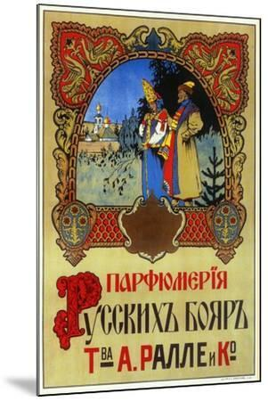 Perfume for Boyars - Russian Nobles and Royalty, Ralle and Co--Mounted Art Print
