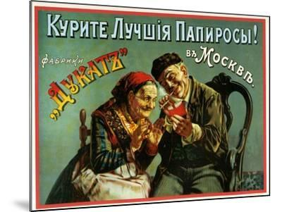 Old and Experienced Smoke the Best - Dukatz Cigarettes of Moscow--Mounted Art Print