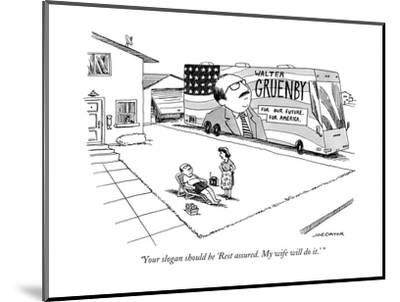 Woman speaks to husband as he lounges in a chair in the front yard. In the? - New Yorker Cartoon-Joe Dator-Mounted Premium Giclee Print