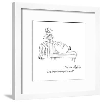 """Easy for you to say?you're cured!"" - New Yorker Cartoon-Victoria Roberts-Framed Premium Giclee Print"