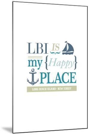 Long Beach Island, New Jersey - LBI Is My Happy Place (#2)-Lantern Press-Mounted Art Print