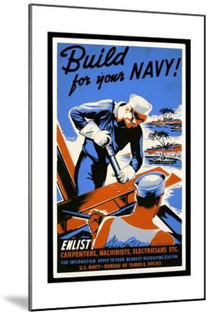 US Navy Vintage Poster - Build for Your Navy-Lantern Press-Mounted Art Print