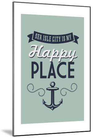 New Jersey - Sea Isle City Is My Happy Place (#1)-Lantern Press-Mounted Art Print