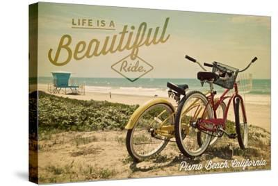 Pismo Beach, California - Life is a Beautiful Ride - Beach Cruisers-Lantern Press-Stretched Canvas Print