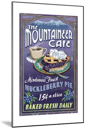 Montana - the Mountaineer Cafe - Huckleberry Pie Vintage Sign-Lantern Press-Mounted Art Print