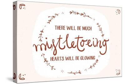 There will be much mistletowing, Hearts will be glowing-Lantern Press-Stretched Canvas Print