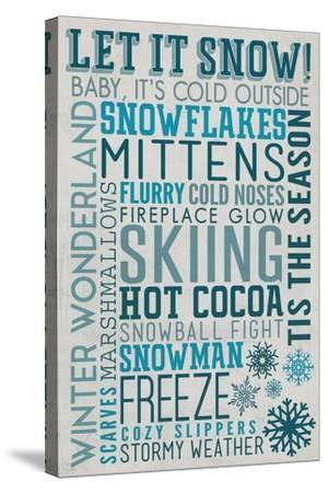Let it Snow Typography-Lantern Press-Stretched Canvas Print