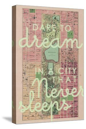 Dare to Dream in a City the Never Sleeps - 1867, New York City, Central Park Composite Map--Stretched Canvas Print