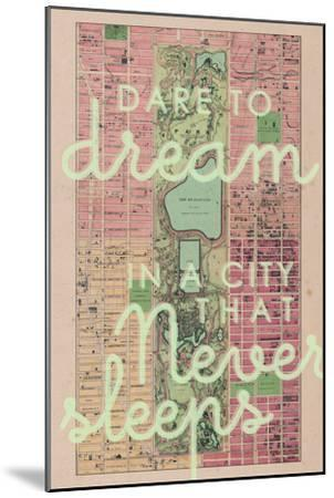 Dare to Dream in a City the Never Sleeps - 1867, New York City, Central Park Composite Map--Mounted Premium Giclee Print