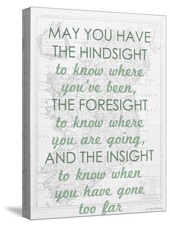 An Irish Blessing on Hindsight, Foresight & Insight - 1741, Ireland Map--Stretched Canvas Print