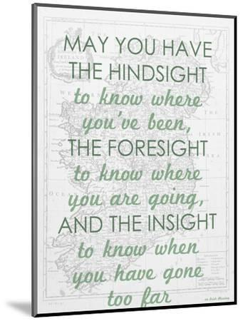 An Irish Blessing on Hindsight, Foresight & Insight - 1741, Ireland Map--Mounted Giclee Print