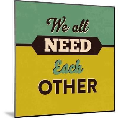 We All Need Each Other-Lorand Okos-Mounted Art Print