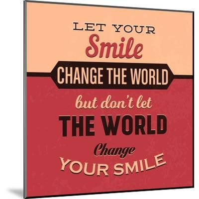 Let Your Smile Change the World-Lorand Okos-Mounted Art Print