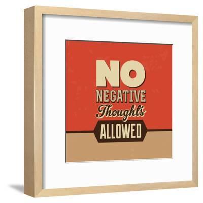 No Negative Thoughts Allowed-Lorand Okos-Framed Art Print