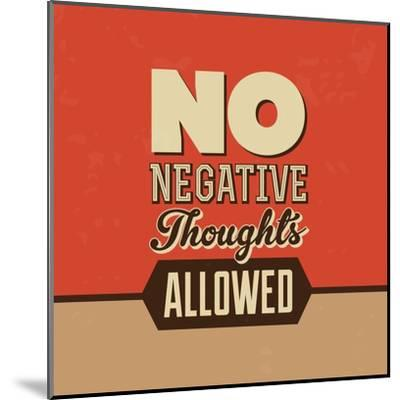 No Negative Thoughts Allowed-Lorand Okos-Mounted Art Print