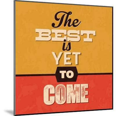The Best Is Yet to Come-Lorand Okos-Mounted Art Print