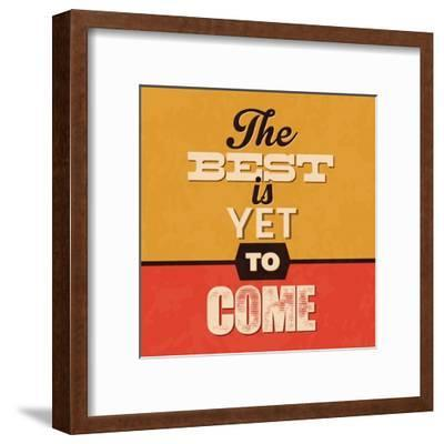 The Best Is Yet to Come-Lorand Okos-Framed Art Print