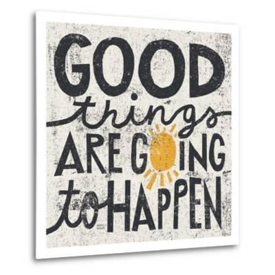 Good Things are Going to Happen-Michael Mullan-Metal Print