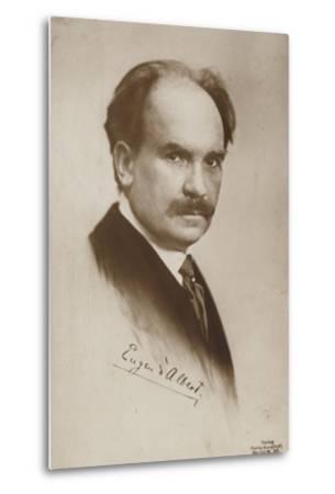 Eugen D'Albert, Scottish-Born German Pianist and Composer--Metal Print