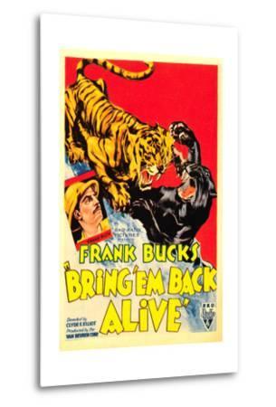 Bring 'em Back Alive, Frank Buck, 1932--Metal Print