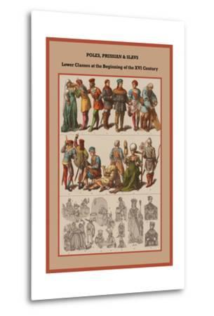 Poles, Prussian and Slavs Lower Classes at the Beginning of the XVI Century-Friedrich Hottenroth-Metal Print
