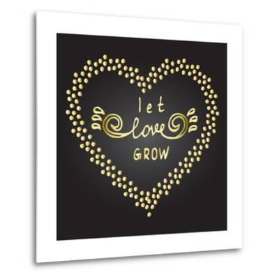 Inspiration Quote Let Love Grow-ZenFruitGraphics-Metal Print