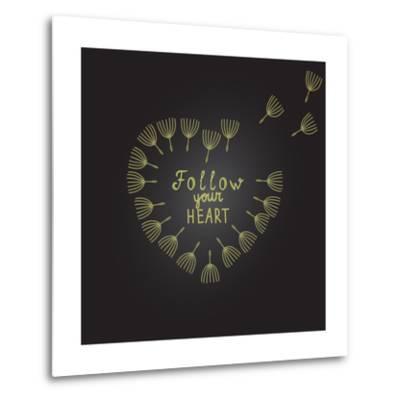 Follow Your Heart Inspiration Quote Gold Heart Dandelion Seeds-ZenFruitGraphics-Metal Print
