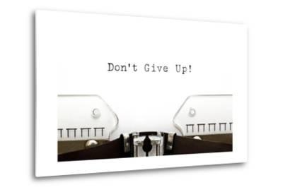 Typewriter Do Not Give Up-Ivelin Radkov-Metal Print