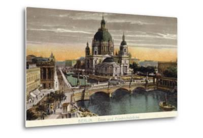 The Dome of the Royal Palace and Friedrichsbrucke in Berlin--Metal Print