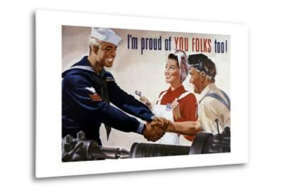 World War II Poster of a Sailor Shaking Hands with Factory Workers--Metal Print