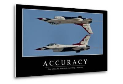 Accuracy: Inspirational Quote and Motivational Poster--Metal Print