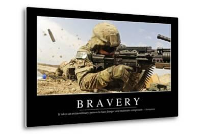 Bravery: Inspirational Quote and Motivational Poster--Metal Print