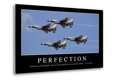 Perfection: Inspirational Quote and Motivational Poster--Metal Print