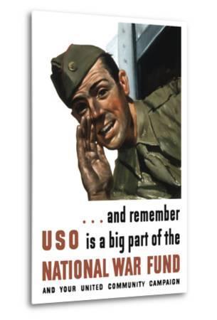World War II Propaganda Poster of a Soldier Shouting from a Window--Metal Print