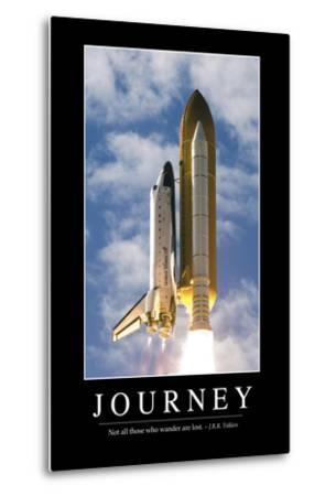 Journey: Inspirational Quote and Motivational Poster--Metal Print