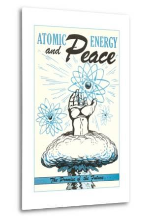 Atomic Energy and Peace Poster--Metal Print