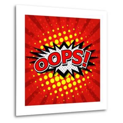 Oops! - Commic Speech Bubble, Cartoon-jirawatp-Metal Print