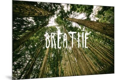 Breathe--Mounted Poster