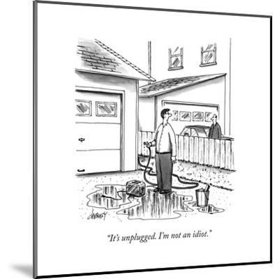 """It's unplugged. I'm not an idiot."" - New Yorker Cartoon-Tom Cheney-Mounted Premium Giclee Print"