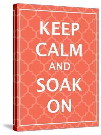 Keep Calm & Soak-N^ Harbick-Stretched Canvas Print