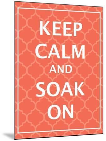 Keep Calm & Soak-N^ Harbick-Mounted Art Print