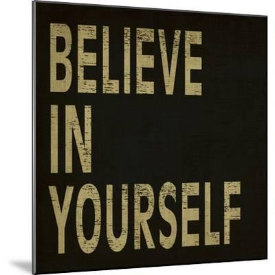 Believe in Yourself-N^ Harbick-Mounted Art Print